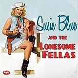 Susie Blue & the Lonesome Fellas