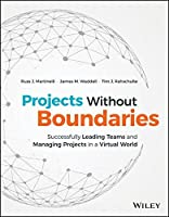 Projects Without Boundaries: Successfully Leading Teams and Managing Projects in a Virtual World Front Cover