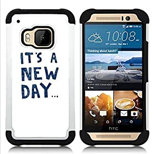 - it's a new day text motivational inspiring/ H??brido 3in1 Deluxe Impreso duro Soft Alto Impacto caja de la armadura Defender - SHIMIN CAO - For HTC ONE M9