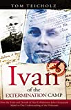 Ivan of the Extermination Camp: How the Trials and Denials of Nazi Collaborator John Demjanjuk Added to Our Understanding of the Holocaust