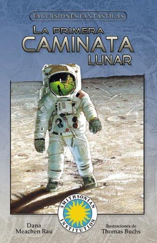 La Primera Caminata Lunar (Excursiones Fantasticas) por Dana Meachen Rau,Thomas Buchs