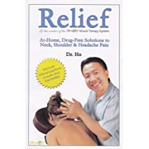 Relief: At-Home, Drug-Free Solutions to Neck, Shoulder & Headache Pain