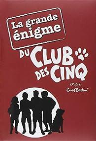 Le CLub des Cinq : La grande énigme du Club des Cinq par Enid Blyton