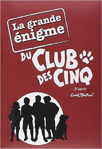 La Grande Enigme Du Club Des Cinq Enid Blyton