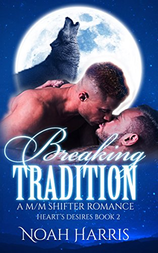 Breaking Tradition: A M/M Shifter Romance (Hearts Desire Book 2)