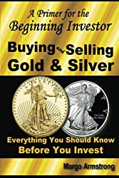 Buying and Selling Gold: A Primer for the Beginning Investor