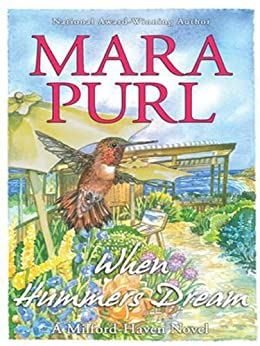 When Hummers Dream: A Milford-Haven Story (The Milford-Haven Stories) by [Purl, Mara]