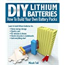 DIY Lithium Batteries: How to Build Your Own Battery Packs