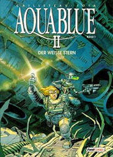 Aquablue II, Bd.1, Der weiße Stern
