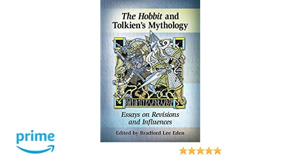 Amazoncom The Hobbit In Tolkiens Mythology Essays On Revisions  Amazoncom The Hobbit In Tolkiens Mythology Essays On Revisions And  Influences  Bradford Lee Eden Books
