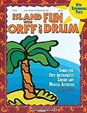 Island Fun with Orff and Drum, Jane Lamb, 1592351514
