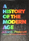 A History of the Modern Age, Julian K. Prescott, 0844647985
