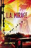 L. A. Mirage, Anne Lambton, 1857252209
