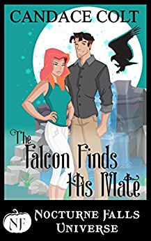 The Falcon Finds His Mate: A Nocturne Falls Universe story by [Colt, Candace]
