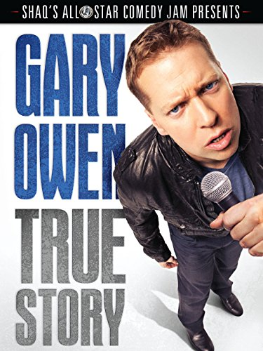The Gary Owen True Story  Live In Concert