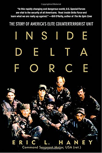 Book: Inside Delta Force - The Story of America's Elite Counterterrorist Unit by Eric Haney