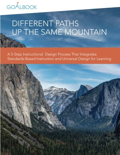 Download Different Paths Up the Same Mountain: A 5-Step Instructional Design Process That Integrates Standards-Based Instruction and Universal Design for Learning pdf epub