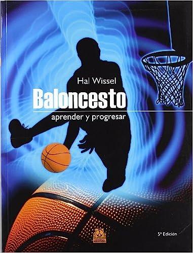 Baloncesto. Aprender Y Progresar (Deportes): Amazon.es: Hal Wissel: Libros