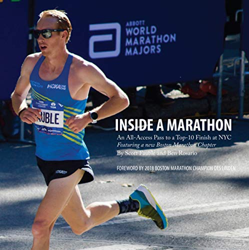 Inside a Marathon: An All-Access Pass to a Top-10 Finish at NYC, Featuring a new Boston Marathon Chapter por Ben Rosario