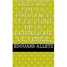 Discours sur la puissance et la ruine de la République de Venise (French Edition)
