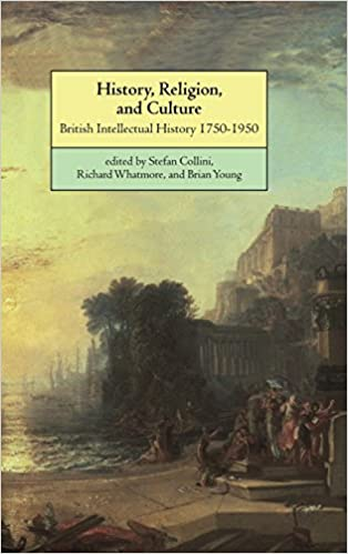 History, Religion, and Culture: British Intellectual History 1750-1950