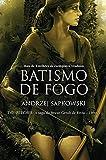 capa de Batismo de Fogo. A Saga do Bruxo Geralt de Rívia - Volume 5
