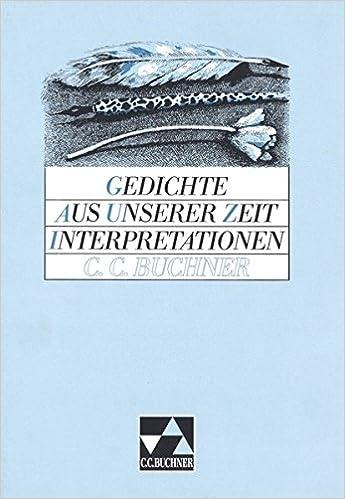 Gedichte Aus Unserer Zeit Interpretationen Hrsg Von Karl