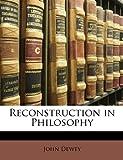 Reconstruction in Philosophy, John Dewey, 1147249016
