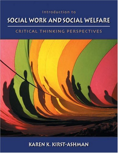 Introduction to Social Work and Social Welfare: Critical Thinking Perspectives (with InfoTrac)