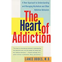 The Heart of Addiction: A New Approach to Understanding and Managing Alcoholism...