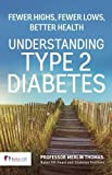 img - for Understanding Type 2 Diabetes: Fewer highs, Fewer lows, Better health - Expanded and Updated 2nd Edition book / textbook / text book