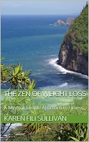The Zen of Weight Loss: A Mindful, Livable Approach to Fitness by [Sullivan, Karen, Levesque EdD, Jeri]