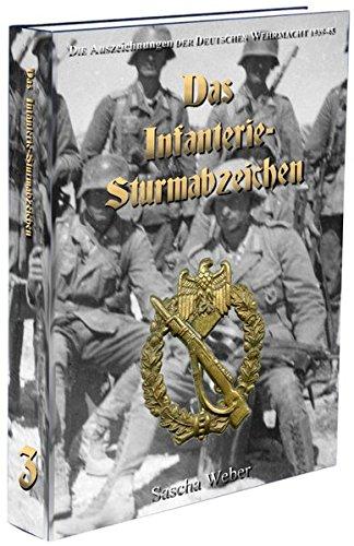 Gold Badge Awards - Die Kampfabzeichen der Deutschen Wehrmacht 1939-45 - Das Infanterie-Sturmabzeichen - The Badge of the German Army 1939-45 -