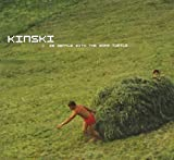 Be Gentle With the Warm Turtle by Kinski (2005-08-02)