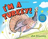 I'M a Turkey!, Jim Arnosky, 0439903645