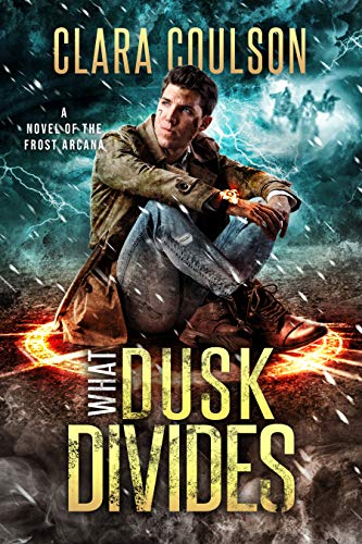 What Dusk Divides (The Frost Arcana Book 5)