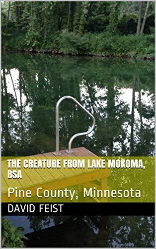 The Creature from Lake Mokoma, BSA: Pine County, Minnesota