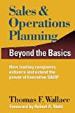Sales & Operations Planning: Beyond the Basics