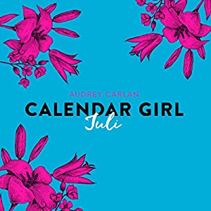 Juli (Calendar Girl 7) Hörbuch