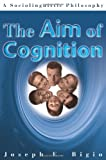 The Aim of Cognition, Bigio, 0595166415