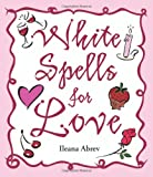 img - for White Spells for Love (White Spells Series) book / textbook / text book