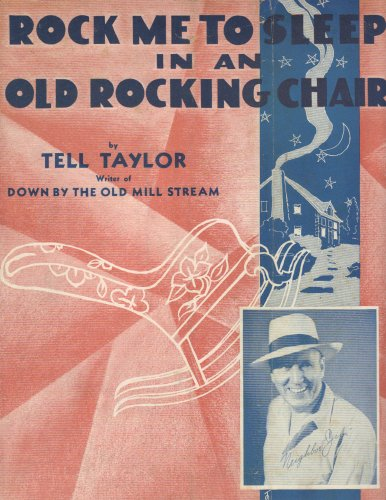 RocK Me To Sleep In An Old Rocking Chair sheet music (Writer of, Down By The Old Mill Stream) (Down By The Old Mill Stream Sheet Music)