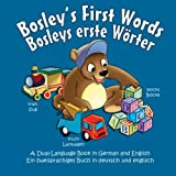 Bosley's First Words (Bosleys erste Worter): A Dual Language Book in German and English (The Adventures of Bosley Bear) (Volume 3)
