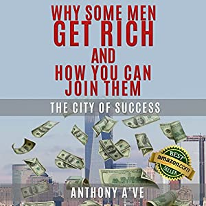 Why Do Some Men Get Rich and How You Can Join Them Audiobook