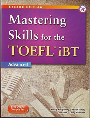 Mastering Skills for the TOEFL iBT, 2nd Edition Advanced Combined