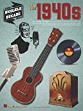 #9: The 1940s: The Ukulele Decade Series