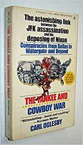 The Yankee and Cowboy War PB (1977) by Carl Oglesby conspiracy theories