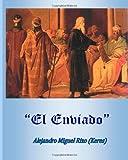 El Enviado, Alejandro Miguel Rizo, 1490352236