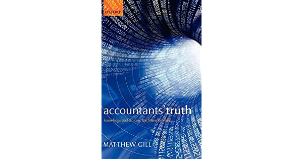 Accountants Truth: Knowledge and Ethics in the Financial World