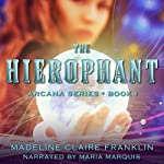 The Hierophant: The Arcana, Book 1 | Madeline Claire Franklin